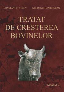 Tratat de crestere a bovinelor. Volumul 2 | Autori: Constantin Velea, Gheorghe Marginean