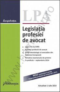 Legislatia profesiei de avocat   Actualizare: 1 iulie 2014