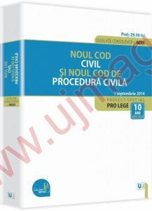 Noul Cod civil si Noul Cod de procedura civila. Legislatie consolidata | Actualizare: 1 septembrie 2014