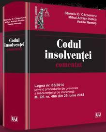 Codul insolventei comentat. Legea nr. 85/2014 privind procedurile de prevenire a insolventei si de insolventa