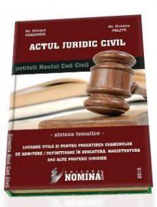 ACTUL JURIDIC CIVIL (in reglementarea Noului Cod civil) | 2012