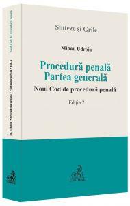 Procedura penala. Partea generala. Noul Cod de procedura penala. Sinteze si grile | Autor: Udroiu Mihail