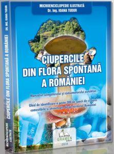 Ciupercile din flora spontana a Romaniei. Ghid de identificare a peste 300 de specii de ciuperci comestibile si otravitoare de pe teritoriul Romaniei