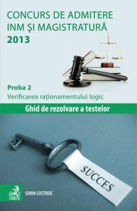 Ghid pentru Concurs de admitere la INM si Magistratura 2013 | Proba 2: Verificarea rationamentului logic