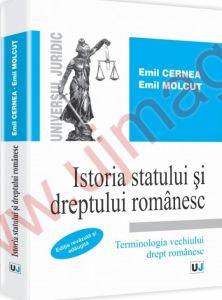 Istoria statului si dreptului romanesc. Terminologia vechiului drept romanesc. Editie revazuta si adaugita
