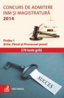 Concurs de admitere la INM si Magistratura 2014. Proba 1. Grile. Penal si Procesual penal | Autor: Cristi Danilet