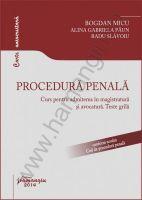 Procedura penala. Curs pentru admiterea in magistratura si avocatura | Autori: B. Micu, A.-G. Paun, R. Slavoiu