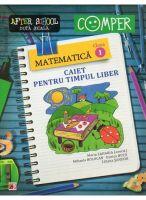 MATEMATICA. CAIET PENTRU TIMPUL LIBER COMPER CLASA 1