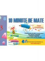 10 MINUTE DE MATE. CLASA PREGATITOARE EDP