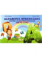 ALFABETUL STRENGAREL PENTRU CLASA PREGATITOARE: FISE DE LUCRU