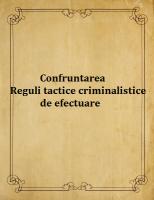 Confruntarea | Reguli tactice criminalistice de efectuare