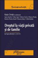 Dreptul la viata privata si de familie. Jurisprudenta C.E.D.O., 2013