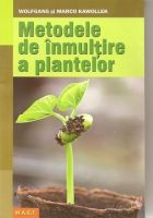 Metodele de inmultire a plantelor | Autor: Wolfgang si Marco Kawollek