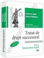 Tratat de drept succesoral - Editia a III-a Vol. I, Mostenirea legala | Autori: Francisc Deak, Romeo Popescu