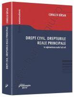 Drept civil. Drepturile reale principale in reglementarea noului Cod civil | Autor: Corneliu Birsan